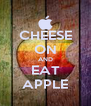 CHEESE ON AND EAT APPLE - Personalised Poster A4 size