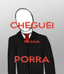CHEGUEI  NESSA  PORRA - Personalised Poster A4 size