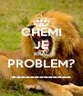 CHEMI JE KRÁĽ PROBLEM? ------------- - Personalised Poster A4 size