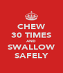 CHEW 30 TIMES AND SWALLOW SAFELY - Personalised Poster A4 size