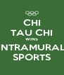 CHI TAU CHI WINS INTRAMURAL SPORTS - Personalised Poster A4 size