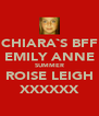 CHIARA`S BFF EMILY ANNE SUMMER ROISE LEIGH XXXXXX - Personalised Poster A4 size