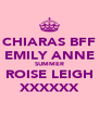 CHIARAS BFF EMILY ANNE SUMMER ROISE LEIGH XXXXXX - Personalised Poster A4 size