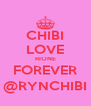 CHIBI LOVE RIONE FOREVER @RYNCHIBI - Personalised Poster A4 size