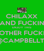 CHILAXX AND FUCKIN ENJOY THIS MOTHER FUCKIN LIFE@CAMPBELLTOWN - Personalised Poster A4 size