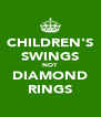 CHILDREN'S SWINGS NOT DIAMOND RINGS - Personalised Poster A4 size