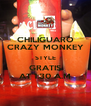 CHILIGUARO CRAZY MONKEY STYLE GRATIS AT 1:30 A.M - Personalised Poster A4 size