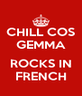 CHILL COS GEMMA  ROCKS IN FRENCH - Personalised Poster A4 size