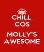 CHILL COS  MOLLY'S AWESOME - Personalised Poster A4 size