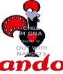 CHILL IM GNA  SORT U  OUT WITH NANDO'S - Personalised Poster A4 size