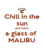 Chill in the sun and have a glass of  MALIBU - Personalised Poster A4 size