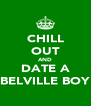 CHILL OUT AND DATE A BELVILLE BOY - Personalised Poster A4 size