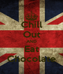 Chill Out AND Eat Chocolate - Personalised Poster A4 size