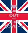 CHILL OUT AND GIVE LOVE <3 - Personalised Poster A4 size