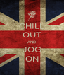 CHILL OUT AND JOG ON - Personalised Poster A4 size
