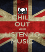 CHILL OUT AND LISTEN TO MUSIC - Personalised Poster A4 size