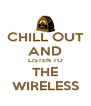 CHILL OUT AND LISTEN TO THE WIRELESS - Personalised Poster A4 size