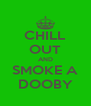 CHILL OUT AND SMOKE A DOOBY - Personalised Poster A4 size
