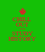 CHILL  OUT AND STUDY HISTORY - Personalised Poster A4 size