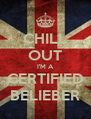 CHILL OUT I'M A CERTIFIED BELIEBER - Personalised Poster A4 size