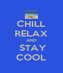 CHILL RELAX AND  STAY COOL - Personalised Poster A4 size