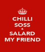 CHILLI SOSS & SALARD MY FRIEND - Personalised Poster A4 size
