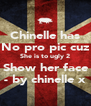 Chinelle has No pro pic cuz She is to ugly 2 Show her face - by chinelle x - Personalised Poster A4 size