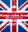 Chinelle Keep calm And Agree with mum that  FACEBOOK Is so STUPID - Personalised Poster A4 size