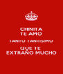 CHINITA TE AMO TANTO TANTISIMO QUE TE  EXTRAÑO MUCHO - Personalised Poster A4 size
