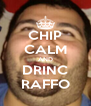 CHIP CALM AND DRINC RAFFO - Personalised Poster A4 size