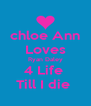 chloe Ann Loves Ryan Daley 4 Life  Till I die  - Personalised Poster A4 size