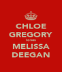 CHLOE GREGORY loves MELISSA DEEGAN - Personalised Poster A4 size