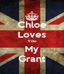 Chloe Loves You My Grant - Personalised Poster A4 size