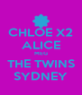 CHLOE X2 ALICE MEG THE TWINS SYDNEY - Personalised Poster A4 size