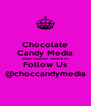 Chocolate Candy Media Sweet Solutions. Creative PR. Follow Us @choccandymedia - Personalised Poster A4 size