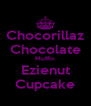 Chocorillaz Chocolate Muffin Ezienut Cupcake - Personalised Poster A4 size