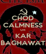 CHOD CALMNESS OR KAR BAGHAWAT - Personalised Poster A4 size