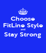 Choose FitLine Style and Stay Strong  - Personalised Poster A4 size