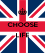 CHOOSE  LIFE  - Personalised Poster A4 size
