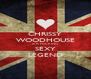 CHRISSY WOODHOUSE IS A FUCKING SEXY LEGEND - Personalised Poster A4 size