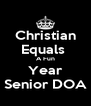 Christian Equals  A Fun Year Senior DOA - Personalised Poster A4 size