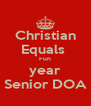 Christian Equals  Fun year Senior DOA - Personalised Poster A4 size