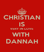 CHRISTIAN IS VERY IN LOVE WITH  DANNAH - Personalised Poster A4 size