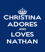 CHRISTINA ADORES AND LOVES NATHAN - Personalised Poster A4 size