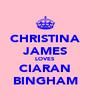 CHRISTINA JAMES LOVES CIARAN BINGHAM - Personalised Poster A4 size
