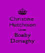 Christine  Hutchison Loves Boaby Donaghy - Personalised Poster A4 size