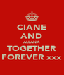CIANE AND ALLANA TOGETHER FOREVER xxx - Personalised Poster A4 size