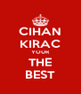 CIHAN KIRAC YOUR THE BEST - Personalised Poster A4 size
