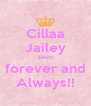 Cillaa Jailey Jason forever and Always!! - Personalised Poster A4 size