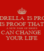 CINDRELLA  IS PROOF   IS PROOF THAT  A NEW PAIR OF SHOES CAN CHANGE  YOUR LIFE - Personalised Poster A4 size